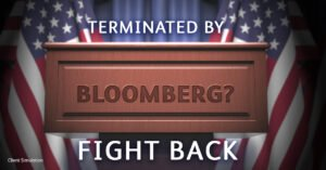 Terminated by Bloomberg? Fight Back!
