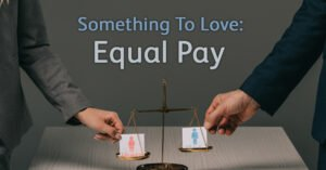 Something to love: Equal Pay