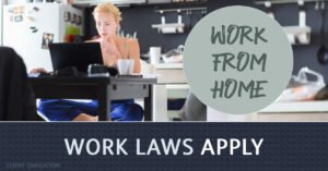 Work from home, Work laws apply