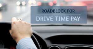 Roadblock for drive time pay