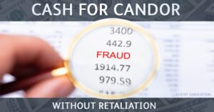 Cash for candor, Fraud without retaliation