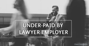 Under-paid by lawyer employer