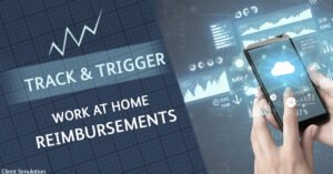 Track & Trigger: Work at home reimbursements