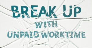 Break up with unpaid worktime