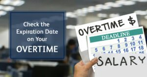 Check the expiration date on your overtime